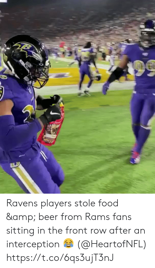 Row: Ravens players stole food & beer from Rams fans sitting in the front row after an interception 😂 (@HeartofNFL) https://t.co/6qs3ujT3nJ