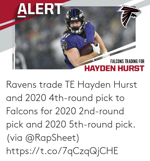 Trade: Ravens trade TE Hayden Hurst and 2020 4th-round pick to Falcons for 2020 2nd-round pick and 2020 5th-round pick. (via @RapSheet) https://t.co/7qCzqQjCHE
