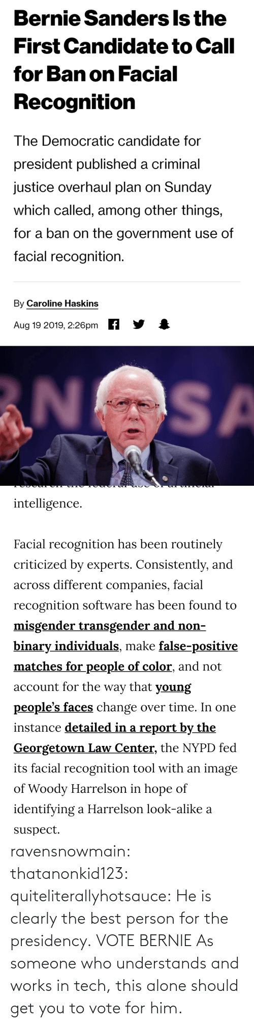 Bernie: ravensnowmain: thatanonkid123:  quiteliterallyhotsauce:   He is clearly the best person for the presidency.     VOTE BERNIE  As someone who understands and works in tech, this alone should get you to vote for him.