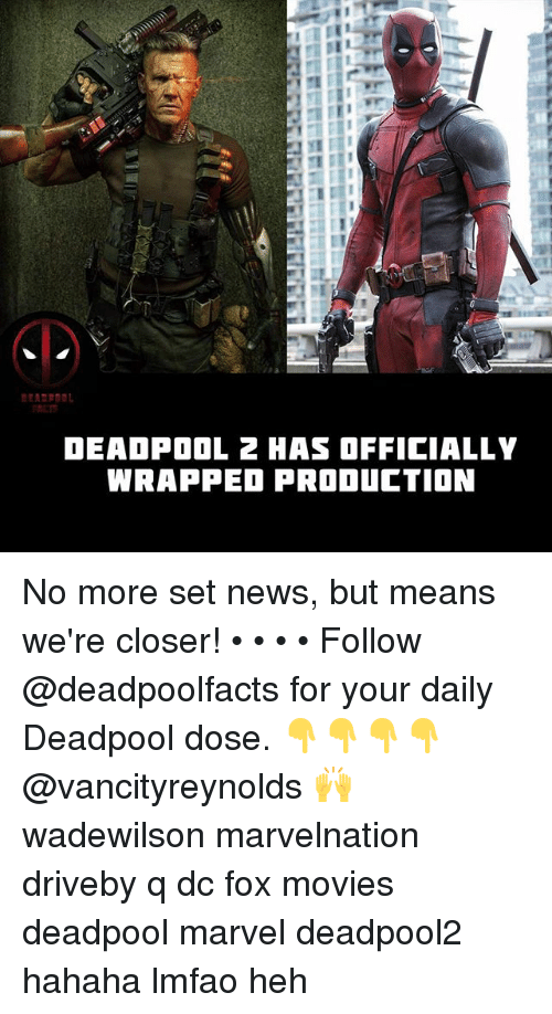 Closers: RCT  DEADPOOL 2 HAS OFFICIALLY  WRAPPED PRODUCTION No more set news, but means we're closer! • • • • Follow @deadpoolfacts for your daily Deadpool dose. 👇👇👇👇 @vancityreynolds 🙌 wadewilson marvelnation driveby q dc fox movies deadpool marvel deadpool2 hahaha lmfao heh