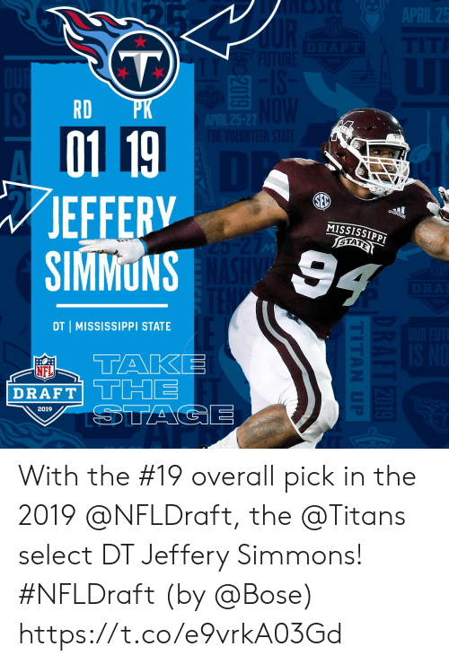 Mississippi: RD  01 19  JEFFERV  MISSISSIPPT  DT I MISSISSIPPI STATE  DRAFT  2019 With the #19 overall pick in the 2019 @NFLDraft, the @Titans select DT Jeffery Simmons! #NFLDraft (by @Bose) https://t.co/e9vrkA03Gd