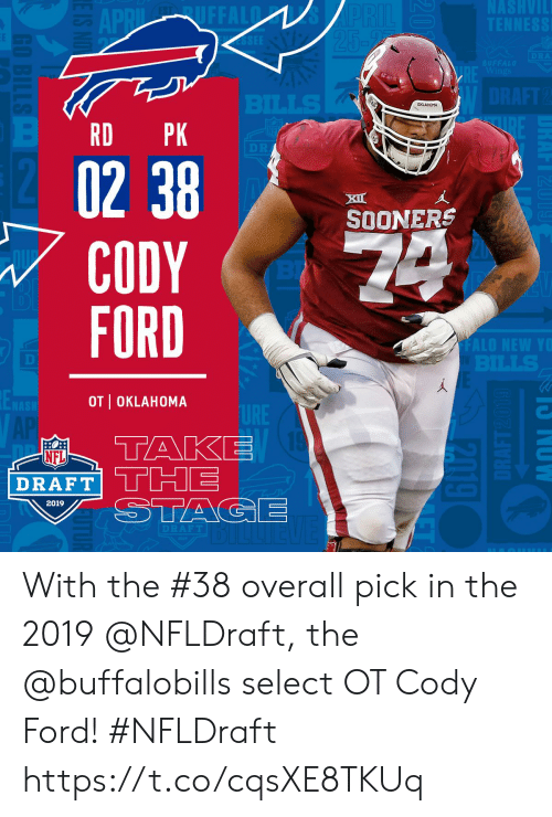 Oklahoma: RD PK  XI  SOONERS  CODY  FORD  OT I OKLAHOMA  NFL  2019 With the #38 overall pick in the 2019 @NFLDraft, the @buffalobills select OT Cody Ford! #NFLDraft https://t.co/cqsXE8TKUq