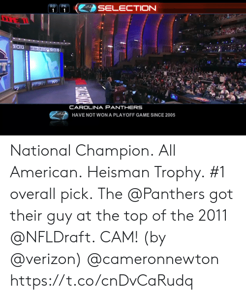 Carolina Panthers: RDPK  CAROLINA PANTHERS  HAVE NOT WON A PLAYOFF GAME SINCE 2005 National Champion. All American. Heisman Trophy. #1 overall pick.  The @Panthers got their guy at the top of the 2011 @NFLDraft.  CAM! (by @verizon) @cameronnewton https://t.co/cnDvCaRudq