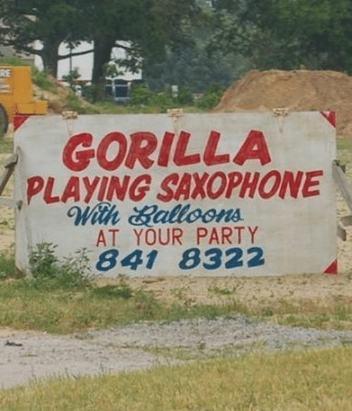 Party, Gorilla, and Saxophone: RE  GORILLA  PLAYING SAXOPHONE  With Salloons  AT YOUR PARTY  841 8322