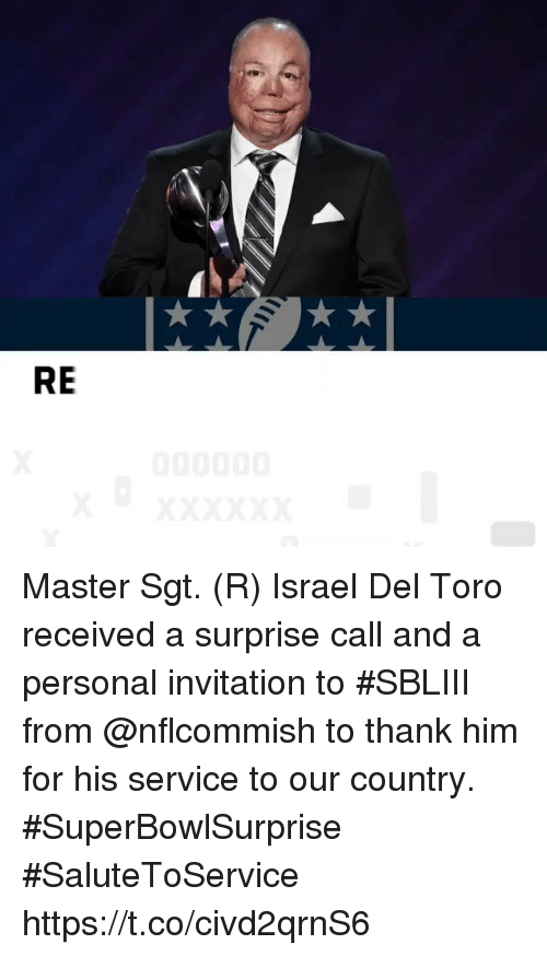 Memes, Israel, and 🤖: RE Master Sgt. (R) Israel Del Toro received a surprise call and a personal invitation to #SBLIII from @nflcommish to thank him for his service to our country. #SuperBowlSurprise #SaluteToService https://t.co/civd2qrnS6