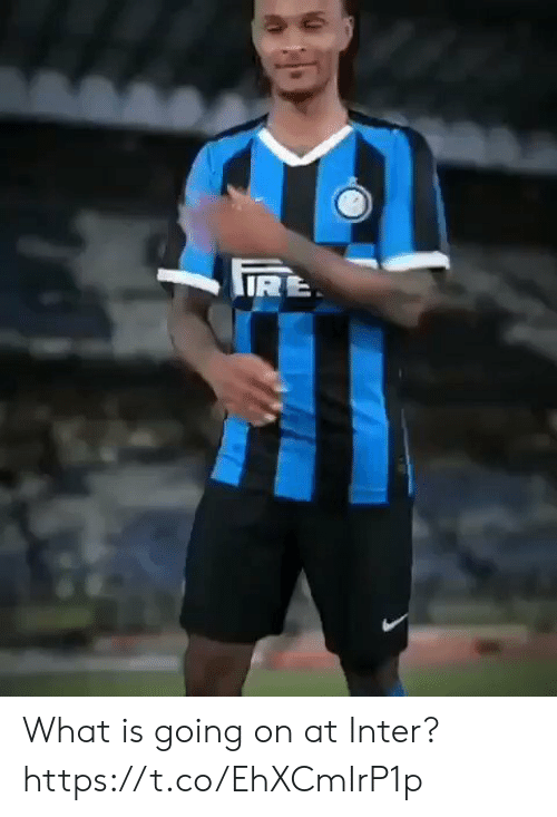 what is going on: RE What is going on at Inter?  https://t.co/EhXCmIrP1p