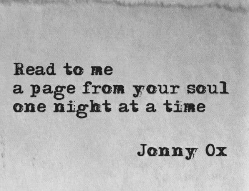 Time, Page, and Soul: Read to me  a page from your soul  one night at a time  Jonny Ox