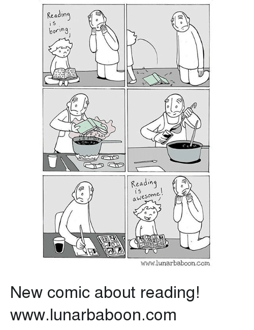 Awesomness: Readin  boring  Reading  awesom  www lunar baboon.com New comic about reading! www.lunarbaboon.com