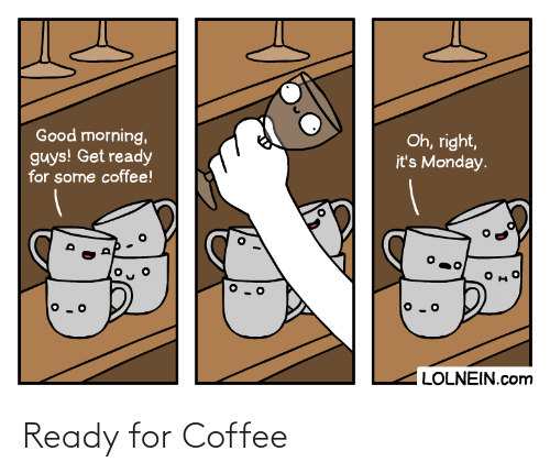 Coffee: Ready for Coffee
