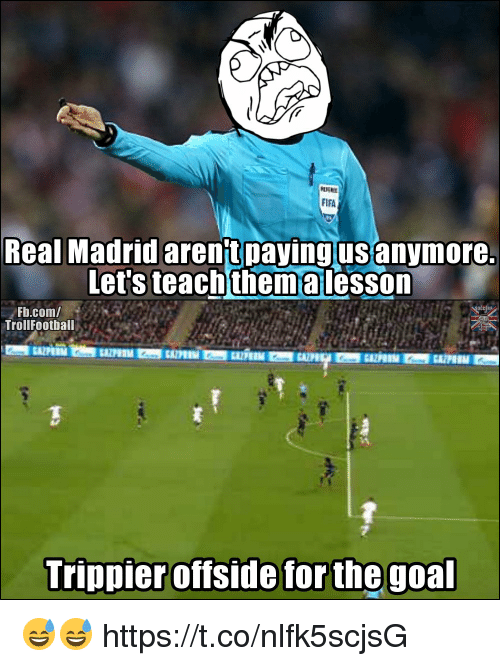 offside: Real Madrid arentpayingusanymore.  Let's teachthemalesson  Fb.com/  TrollFootball  Trippier offside for the goa  offside forthe 😅😅 https://t.co/nlfk5scjsG
