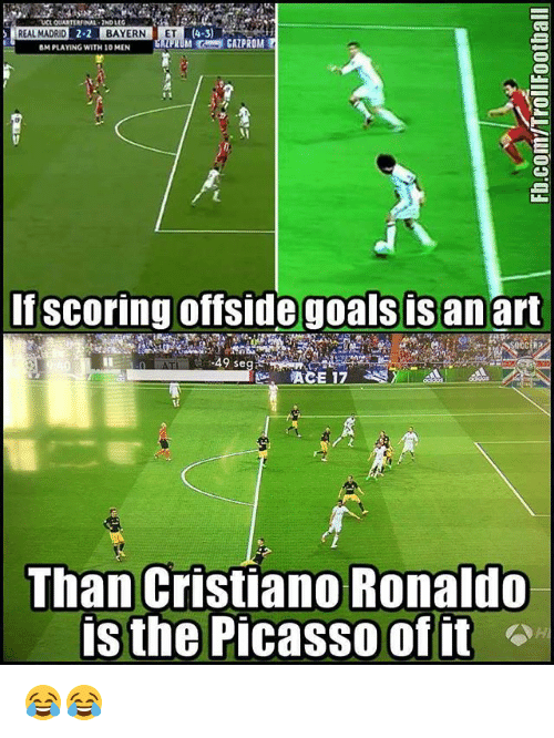 Real Madrid Bayern: REAL MADRID  BAYERN ET  BM PLAYING WITHIOMEN  If scoring offside goals is an art  -49 sega  ACE 17  Than Cristiano Ronaldo  is the Picasso of it 😂😂