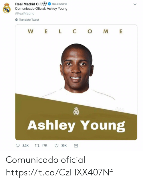 Memes, Real Madrid, and Translate: Real Madrid C.F.  Comunicado Oficial: Ashley Young  @realmadrid  #RealMadrid  Translate Tweet  L  C  W  E  M  AN  Ashley Young  117K  2.2K  35K Comunicado oficial https://t.co/CzHXX407Nf