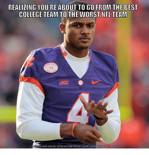 memes generator: REALIZING VOUTRE ABOUT TO GO FROM THE BEST  COLLEGE TEAM TO  THE WORST NFL TEAM  DOWNLOAD MEME GENERATOR FROM HTTP IMEMEGRUNCHCOM