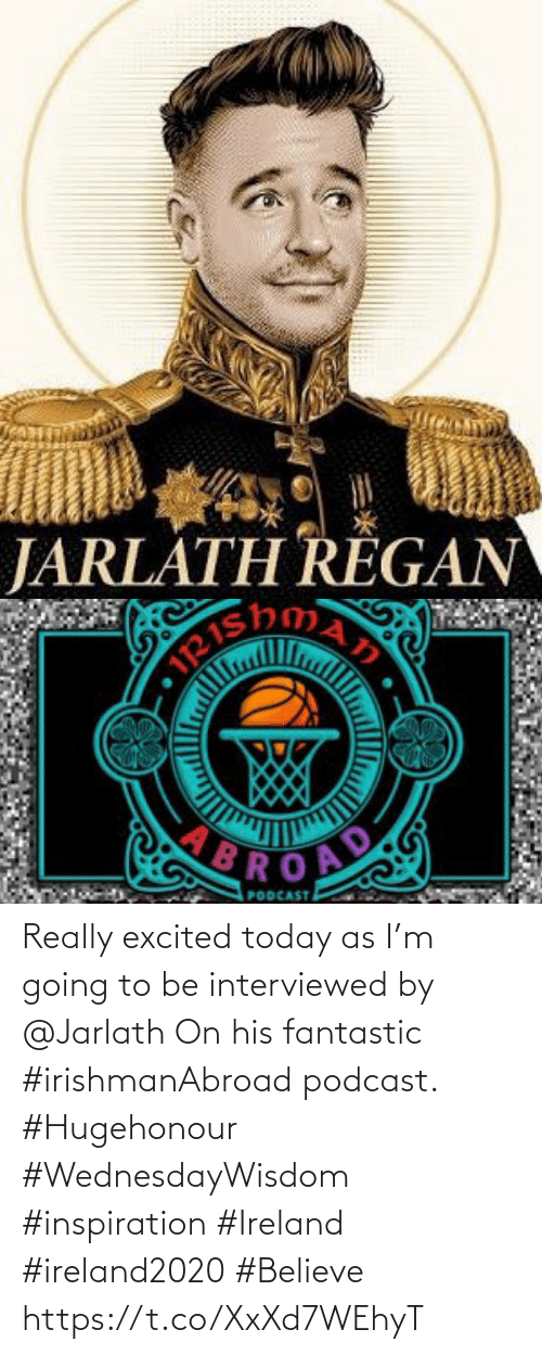 excited: Really excited today as I'm going to be interviewed by @Jarlath  On his fantastic #irishmanAbroad podcast. #Hugehonour    #WednesdayWisdom #inspiration  #Ireland #ireland2020 #Believe https://t.co/XxXd7WEhyT