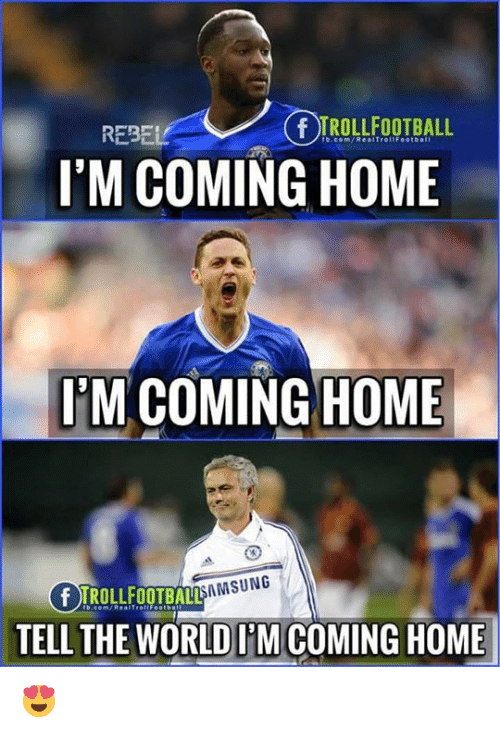 Im Coming Home: REBE  fb.com/RealTroltFootball  I'M COMING HOME  I'M COMING HOME  DTROLLFOOTBALL  AMSUNG  TELL THE WORLD IM COMING HOME 😍