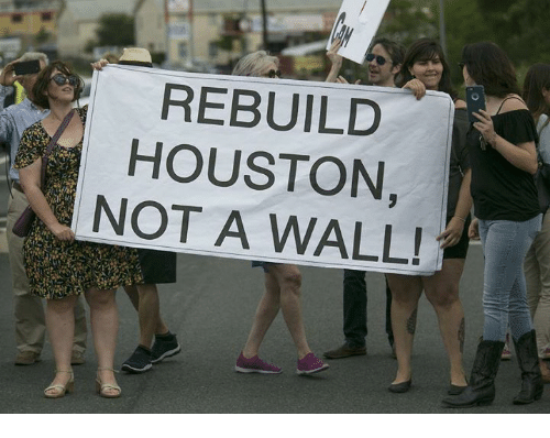walle: REBUILD  HOUSTON  NOT A WALL!
