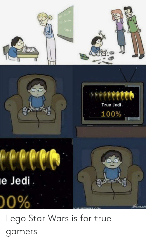 Jedi: reco  True Jedi.  100%  Ceccco  ie Jedi  00%  SCNUY  SCHRURSTUMAR.COM Lego Star Wars is for true gamers