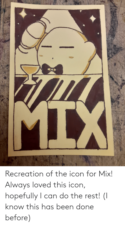 Been: Recreation of the icon for Mix! Always loved this icon, hopefully I can do the rest! (I know this has been done before)