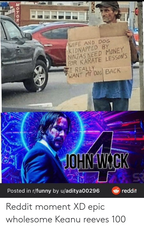 Wholesome: Reddit moment XD epic wholesome Keanu reeves 100