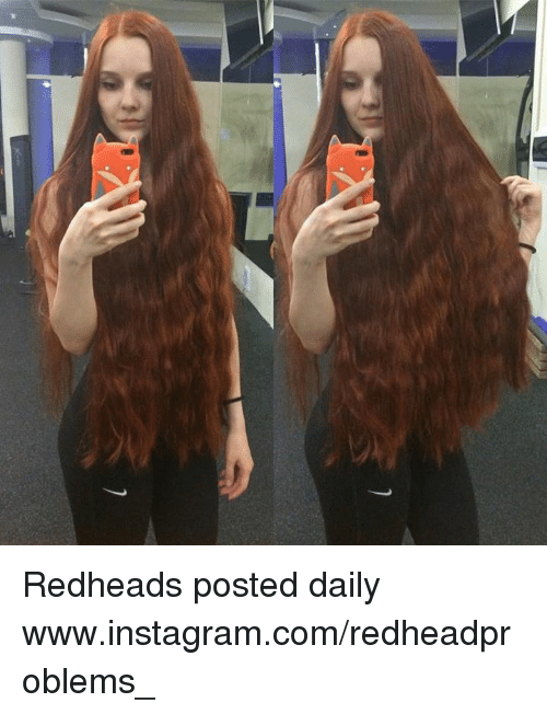 redheads: Redheads posted daily www.instagram.com/redheadproblems_