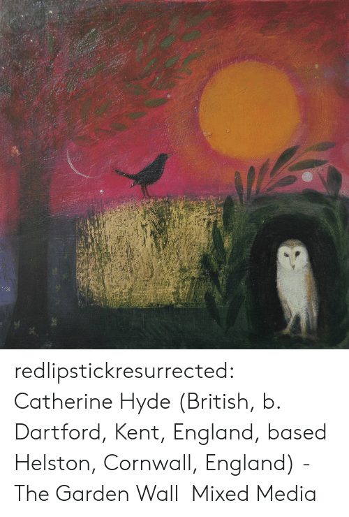 England, Tumblr, and Blog: redlipstickresurrected:  Catherine Hyde (British, b. Dartford, Kent, England, based Helston, Cornwall, England) - The Garden Wall  Mixed Media