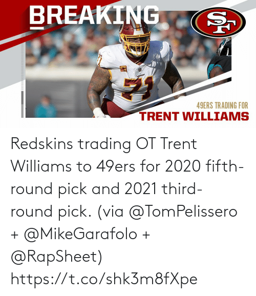 trent: Redskins trading OT Trent Williams to 49ers for 2020 fifth-round pick and 2021 third-round pick. (via @TomPelissero + @MikeGarafolo + @RapSheet) https://t.co/shk3m8fXpe