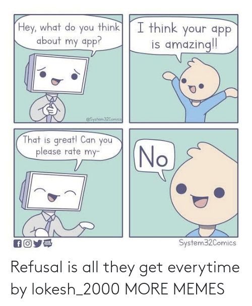 everytime: Refusal is all they get everytime by lokesh_2000 MORE MEMES