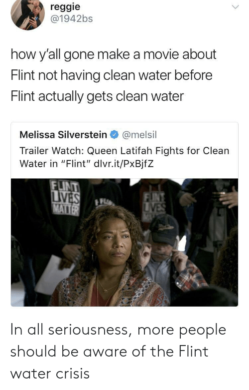 """Queen Latifah: reggie  @1942bs  how y'all gone make a movie about  Flint not having clean water before  Flint actually gets clean water  Melissa Silverstein@melsil  Trailer Watch: Queen Latifah Fights for Clean  Water in """"Flint', divrit/Px8jfZ  LINT In all seriousness, more people should be aware of the Flint water crisis"""