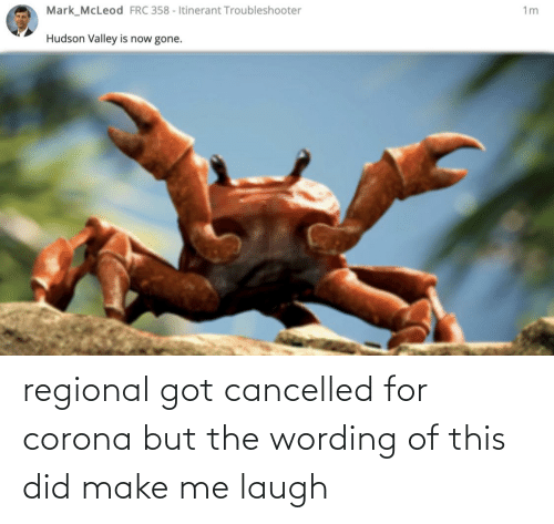 make me laugh: regional got cancelled for corona but the wording of this did make me laugh