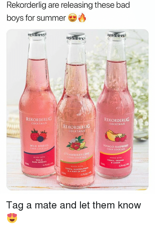 Tag A Mate: Rekorderlig are releasing these bad  boys for summer  REKORDERLICG  REKORDERLIG  COCKTAILS  COCKTAILS  REKORDERLIG  COCKTAILS  WILD BERRIES  CIDER COCKT  MANGO-RASPBERRY  CİDER COCKTAIL  STRAWBERRY-LIME  COCKTAI  RUM &  DARK BERRIES  & LEMON  MIXEO WITH  DKA, ELDERFLOWER  A HINT OF MINT Tag a mate and let them know 😍