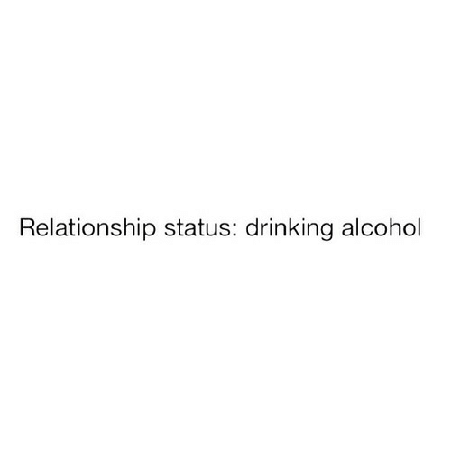 Drinking, Alcohol, and Relationship Status: Relationship status: drinking alcohol