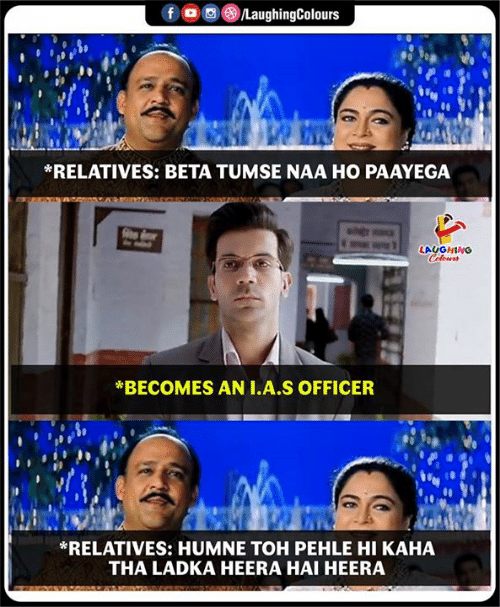 Indianpeoplefacebook, Beta, and Officer: RELATIVES: BETA TUMSE NAA HO PAAYEGA  BECOMES AN I.A S OFFICER  RELATIVES: HUMNE TOH PEHLE HI KAHA  THA LADKA HEERA HAI HEERA