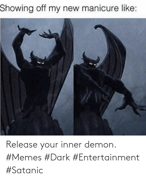 Inner: Release your inner demon. #Memes #Dark #Entertainment #Satanic