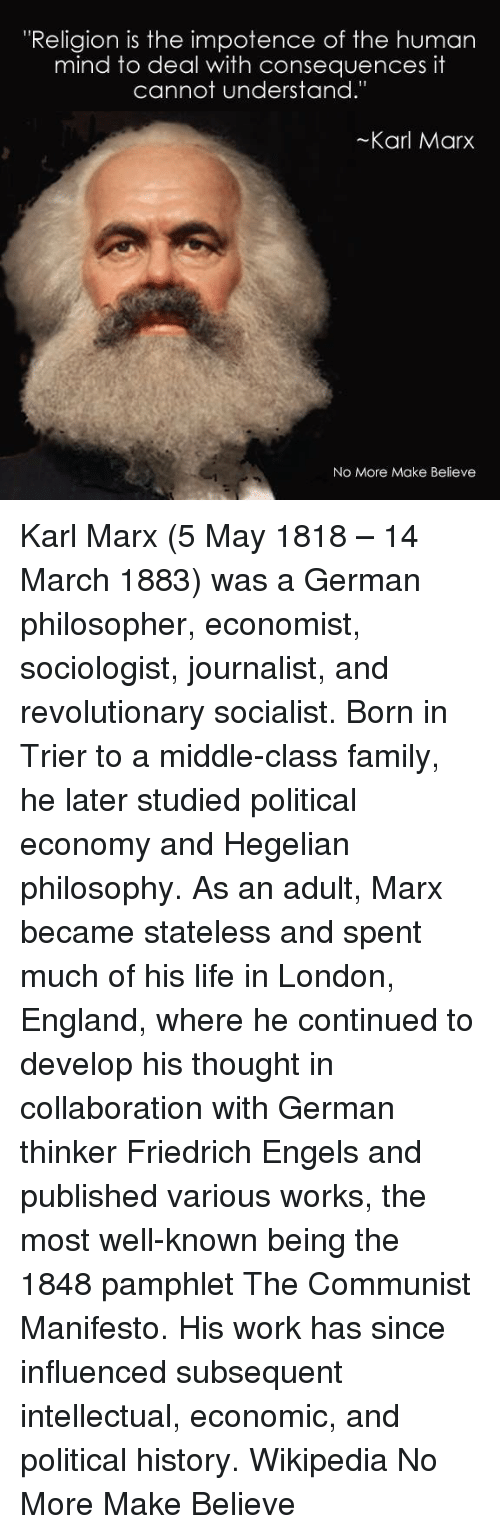 a study of karl marx and his beliefs Free essay: karl marx and his view on religion karl marx, the founder and main advocator of his marxist philosophy, wrote the communist manifesto in 1848.