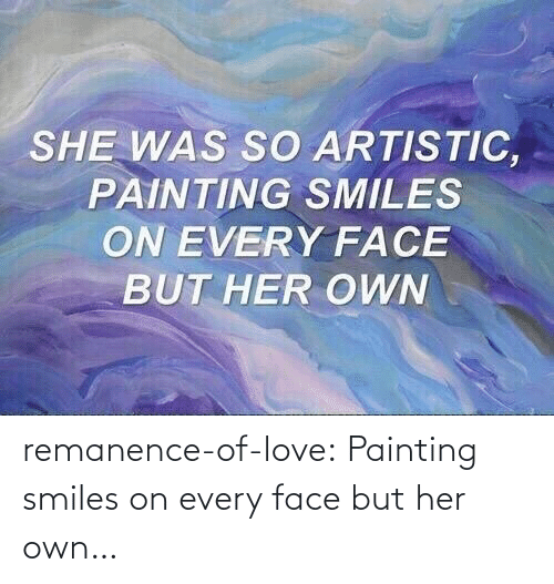 Smiles: remanence-of-love:  Painting smiles on every face but her own…
