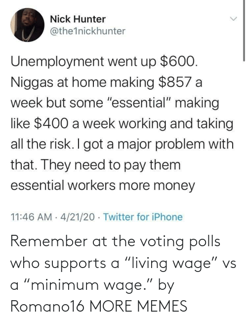 """Supports: Remember at the voting polls who supports a """"living wage"""" vs a """"minimum wage."""" by Romano16 MORE MEMES"""