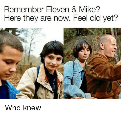 Feel Old Yet: Remember Eleven & Mike?  Here they are now. Feel old yet'? Who knew