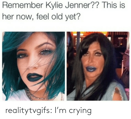 Her Now: Remember Kylie Jenner?? This is  her now, feel old yet? realitytvgifs:  I'm crying