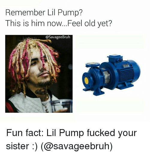 Feeling Old: Remember Lil Pump?  This is him now... Feel old yet?  @Savage eBruh Fun fact: Lil Pump fucked your sister :) (@savageebruh)