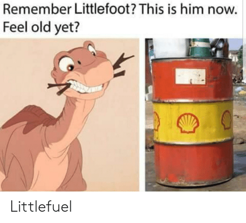 littlefoot: Remember Littlefoot? This is him now.  Feel old yet? Littlefuel