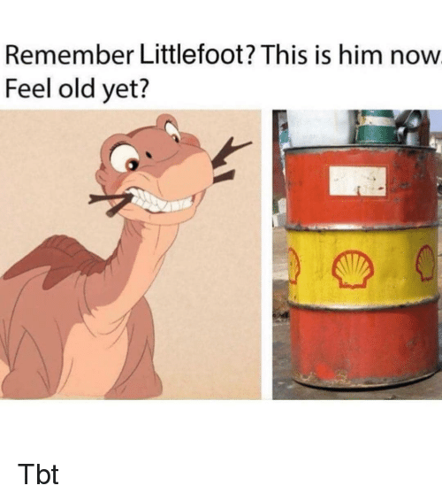 littlefoot: Remember Littlefoot? This is him now  Feel old yet? Tbt