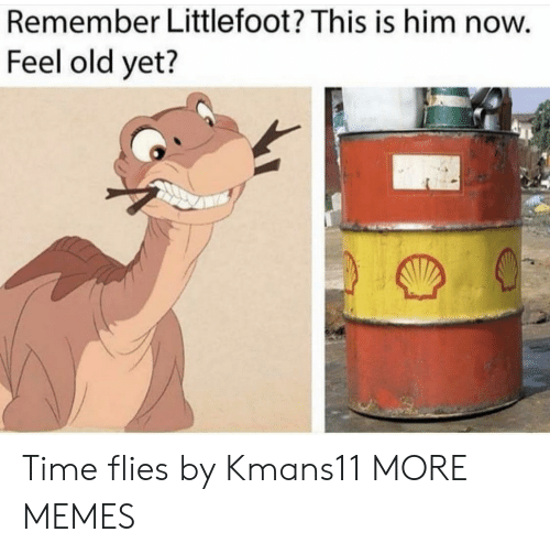 littlefoot: Remember Littlefoot? This is him now.  Feel old yet? Time flies by Kmans11 MORE MEMES