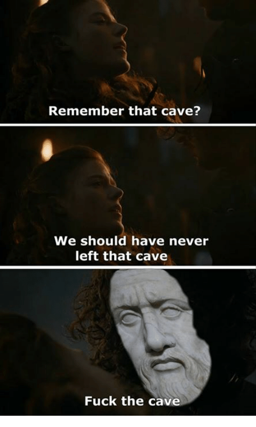 Fuck, Classical Art, and Never: Remember that cave?  We should have never  left that cave  Fuck the cav