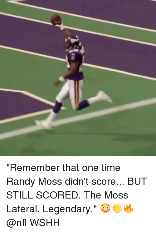 "lateral: ""Remember that one time Randy Moss didn't score... BUT STILL SCORED. The Moss Lateral. Legendary."" 😳👏🔥 @nfl WSHH"