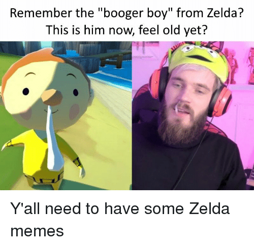 "Zelda Memes: Remember the ""booger boy"" from Zelda?  This is him now, feel old yet?"