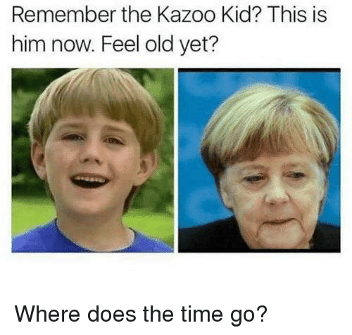 Feel Old Yet: Remember the Kazoo Kid? This is  him now. Feel old yet? Where does the time go?
