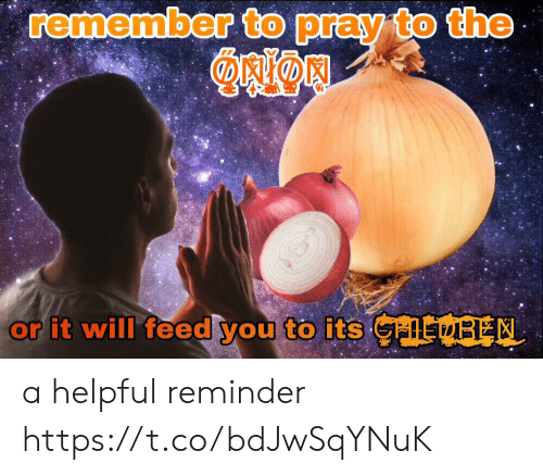 Will, Remember, and You: remember to pray to the  or it will feed you to its  EREN a helpful reminder https://t.co/bdJwSqYNuK