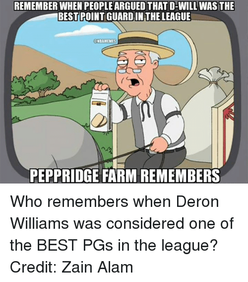 zain: REMEMBER WHENPEOPLEARGUED THAT D-WILL WAS THE  BEST POINT GUARDIN THE LEAGUE  NBAMEMES  PEPPRIDGE FARM REMEMBERS Who remembers when Deron Williams was considered one of the BEST PGs in the league? Credit: Zain Alam