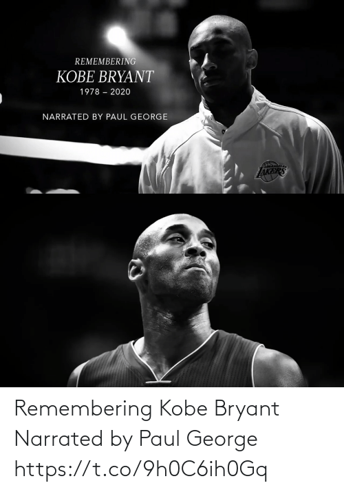 paul: Remembering Kobe Bryant  Narrated by Paul George  https://t.co/9h0C6ih0Gq