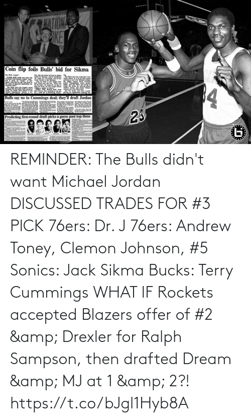 andrew: REMINDER: The Bulls didn't want Michael Jordan  DISCUSSED TRADES FOR #3 PICK 76ers: Dr. J 76ers: Andrew Toney, Clemon Johnson, #5 Sonics: Jack Sikma Bucks: Terry Cummings  WHAT IF Rockets accepted Blazers offer of #2 & Drexler for Ralph Sampson, then drafted Dream & MJ at 1 & 2?! https://t.co/bJgl1Hyb8A